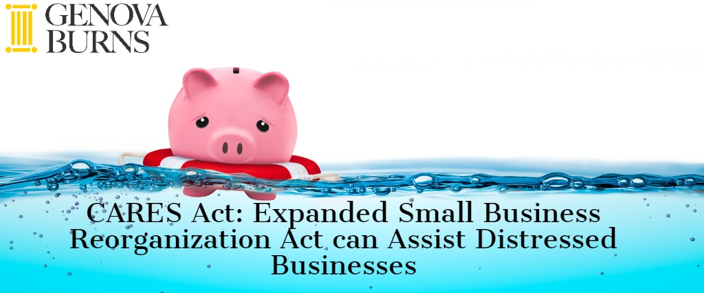 CARES Act: Expanded Small Business Reorganization Act Can Assist Distressed Businesses