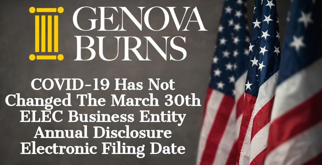 Calling all New Jersey Government Contractors: The March 30th Electronic Filing Deadline for the ELEC Business Entity Annual Disclosure Remains in Effect