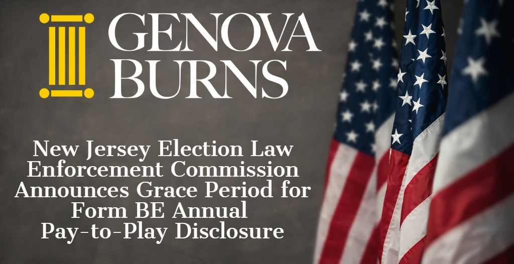 Image for New Jersey Election Law Enforcement Commission Announces Grace Period for Form BE Annual Pay-to-Play Disclosure