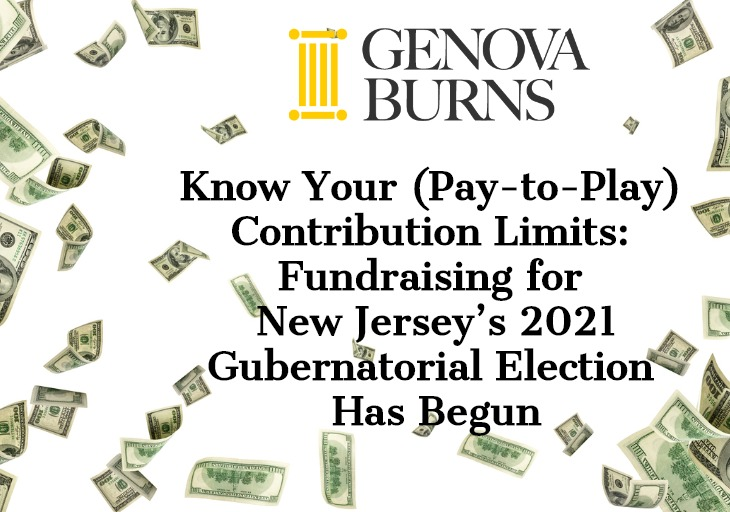 Image for Know Your (Pay-to-Play) Contribution Limits: Fundraising for New Jersey's 2021 Gubernatorial Election Has Begun